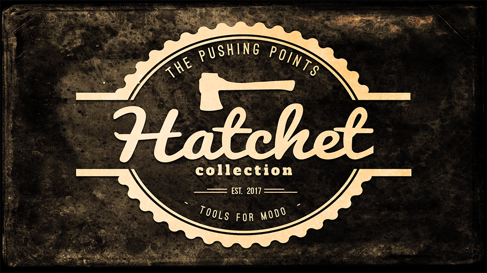 The Pushing Points Hatchet Collection for MODO 10+ | Pushing